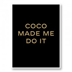 Coco Made Me Do It - Gold Lettering Wall Art