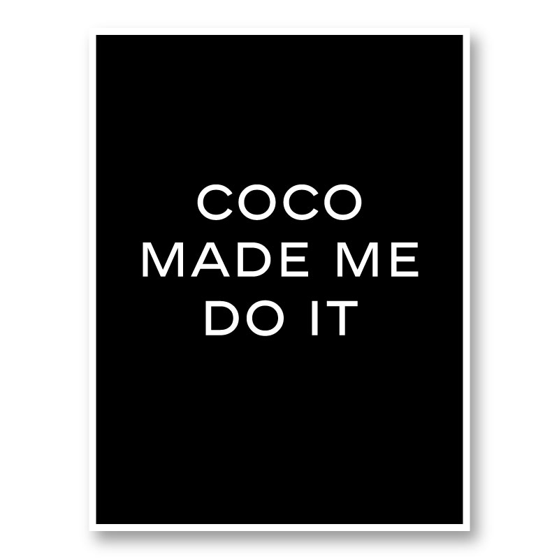Coco Made Me Do It Wall Art