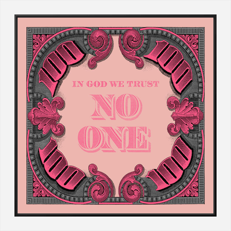 In God We Trust No One - Pink Art Print