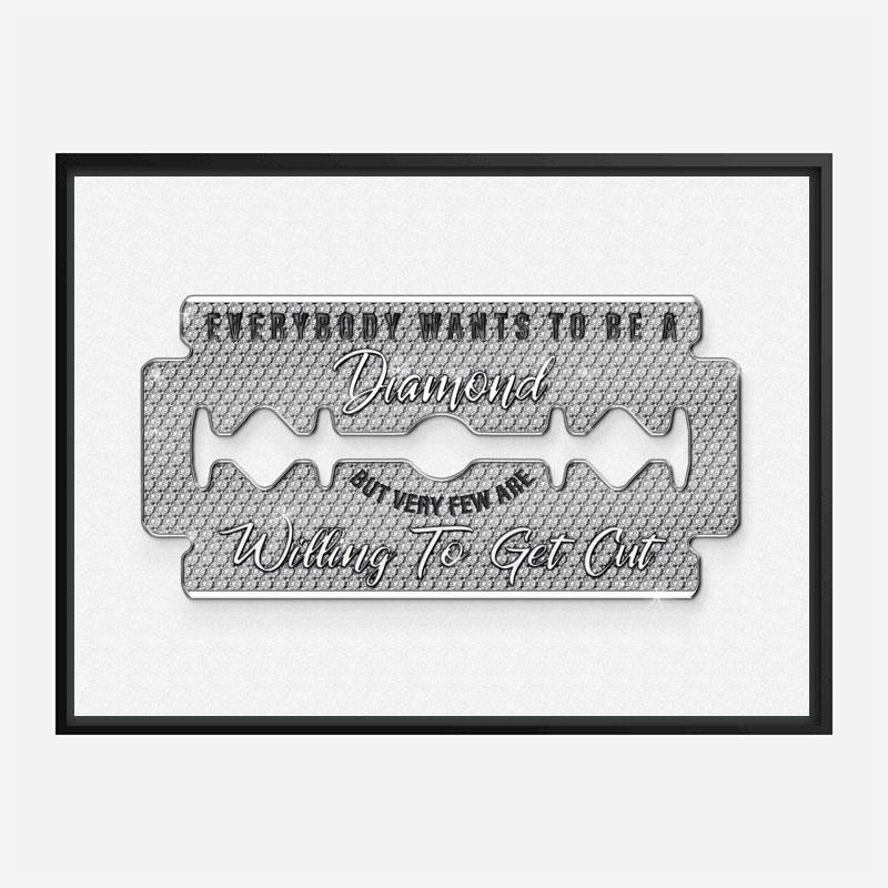 Everyone Wants To Be A Diamond Art Print
