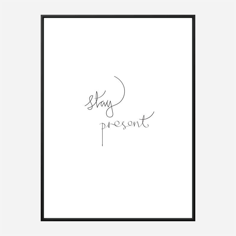 Stay Present Quote Wall Art Print