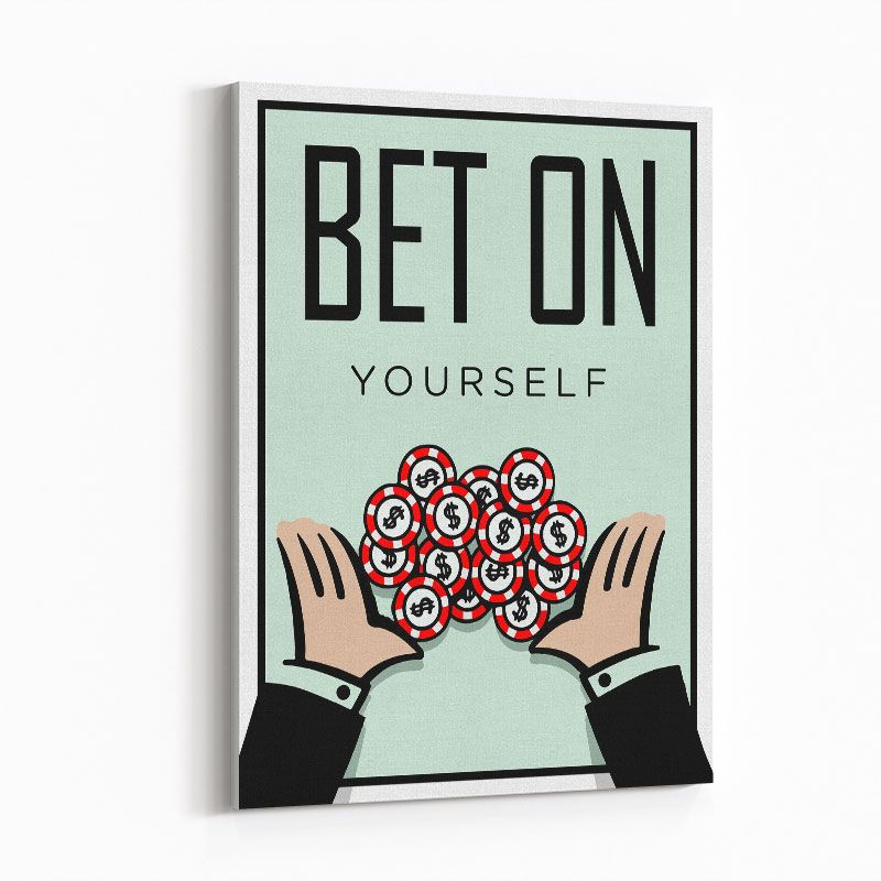 Bet On Yourself Art Print