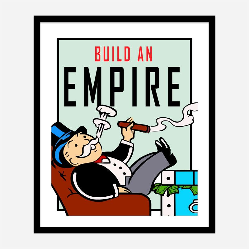 Build An Empire Art Print