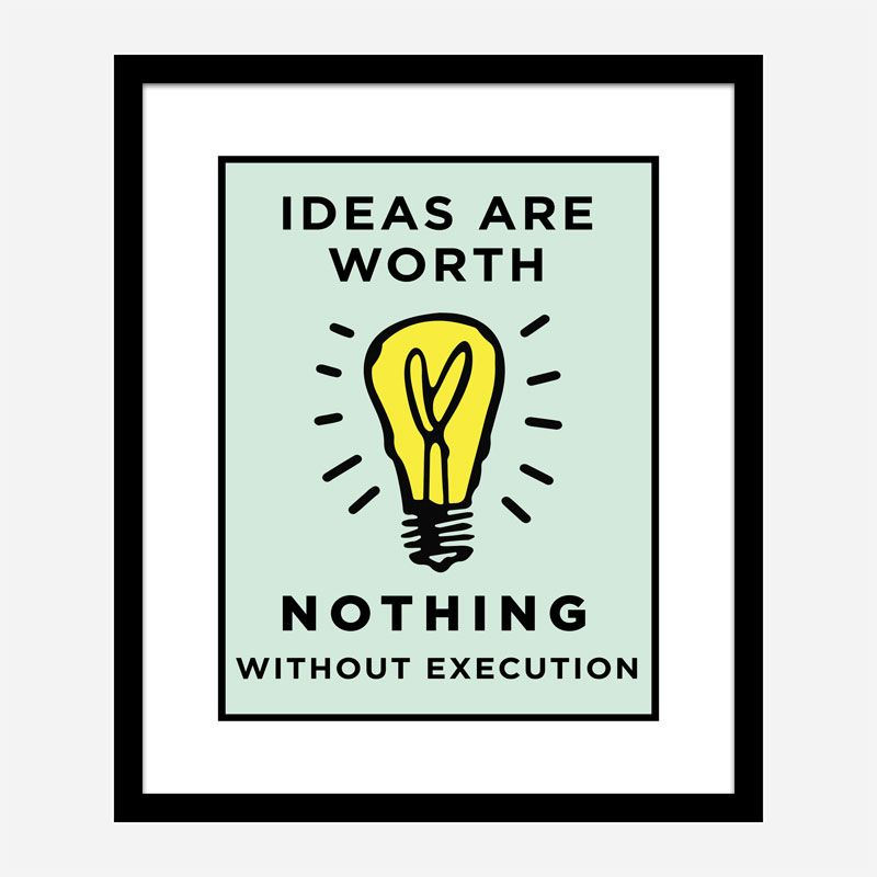 Ideas Are Worth Nothing Art Print