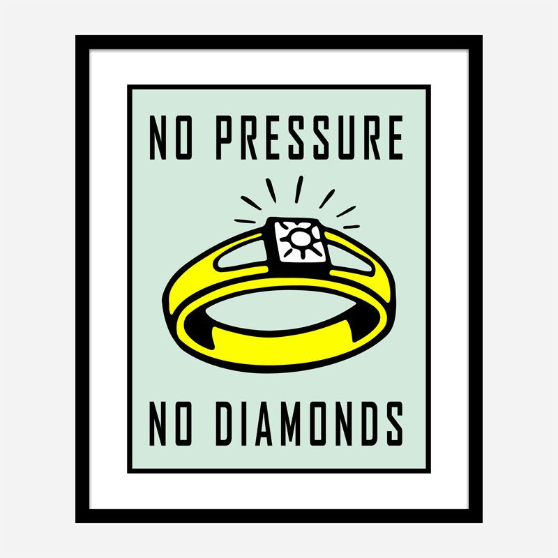 No Pressure No Diamonds Art Print