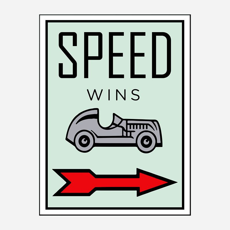 Speed Wins Art Print