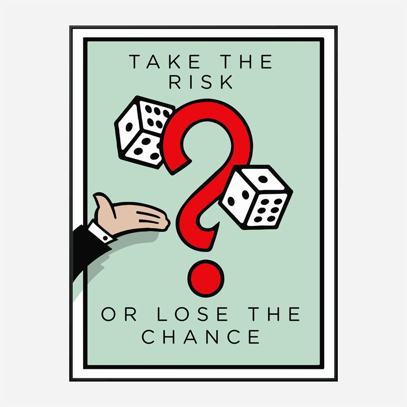 Take The Risk Art Print