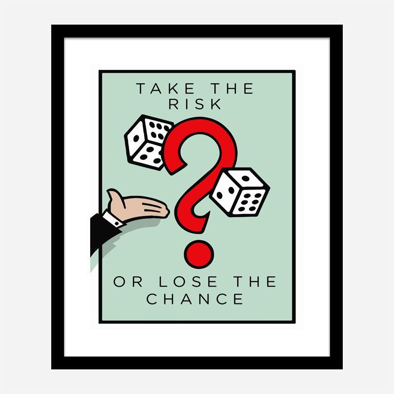 Take The Risk Art Print