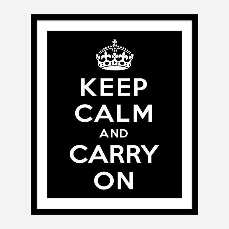 Keep Calm and Carry On Black Art Print