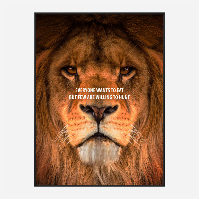 Everyone Want's to Eat Lion Art Print