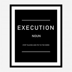 Execution Motivational Art Print