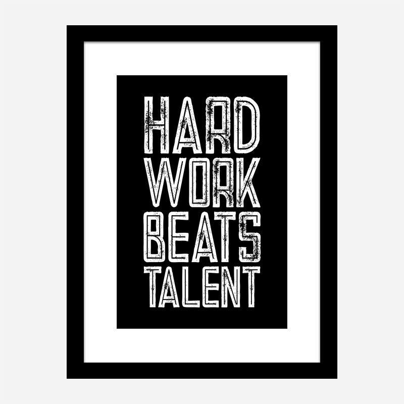 Hard Work Beats Talent Motivational Art Print