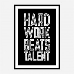 Hard Work Beats Talent Motivational Art Print
