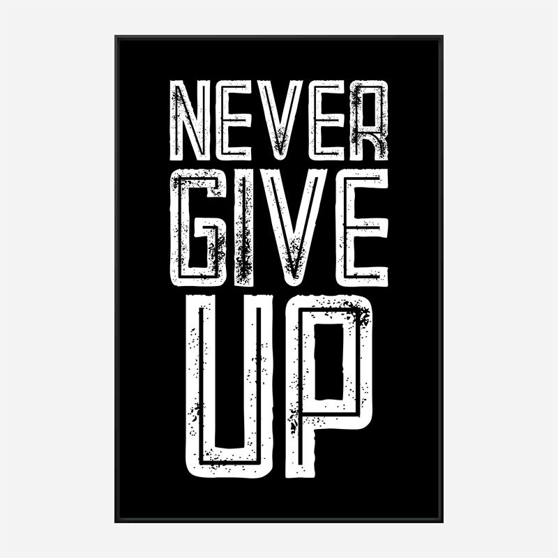 Never Give Up Motivational Art Print