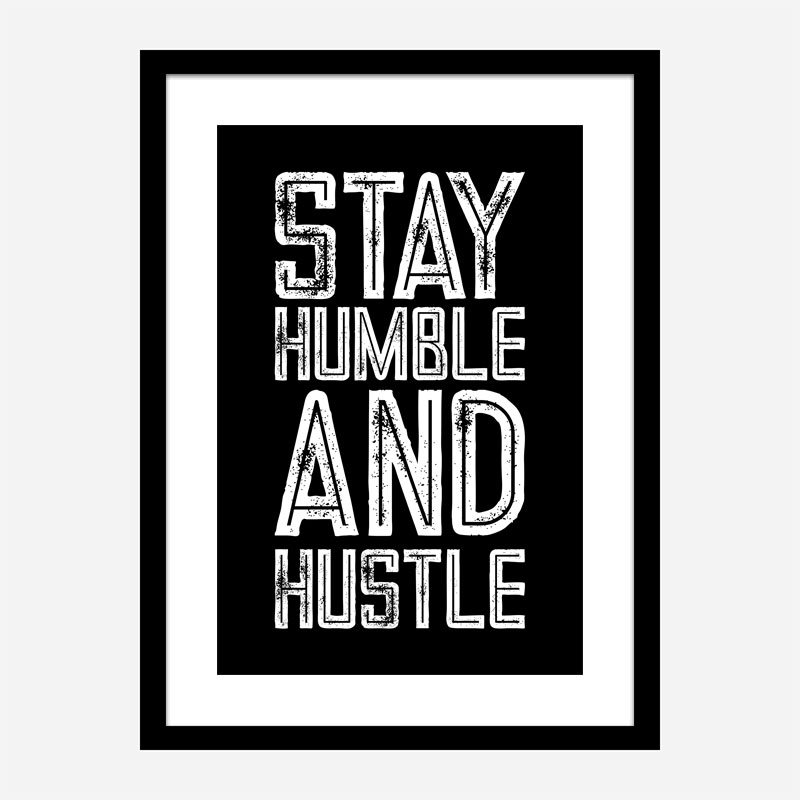 Stay Humble and Hustle Motivational Art Print
