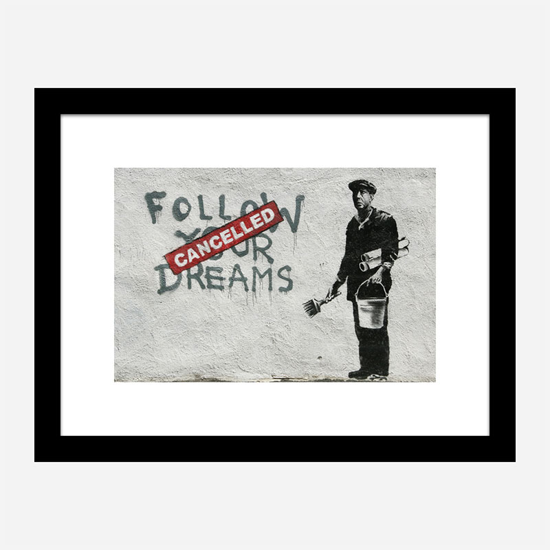Follow Your Dreams Banksy Wall Art