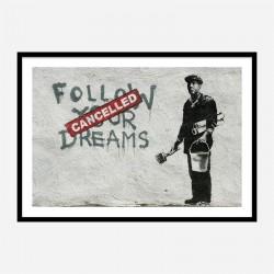 Follow Your Dreams Banksy Wall Art