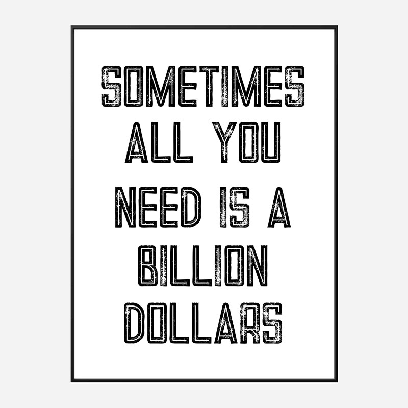 Billion Dollars Typography Wall Art