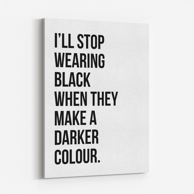 I'll Stop Wearing Black Typography Wall Art