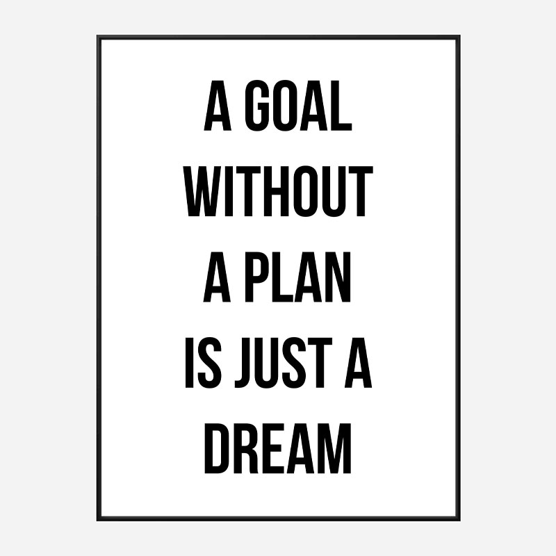 A Goal With Out A Plan Typography Art Print