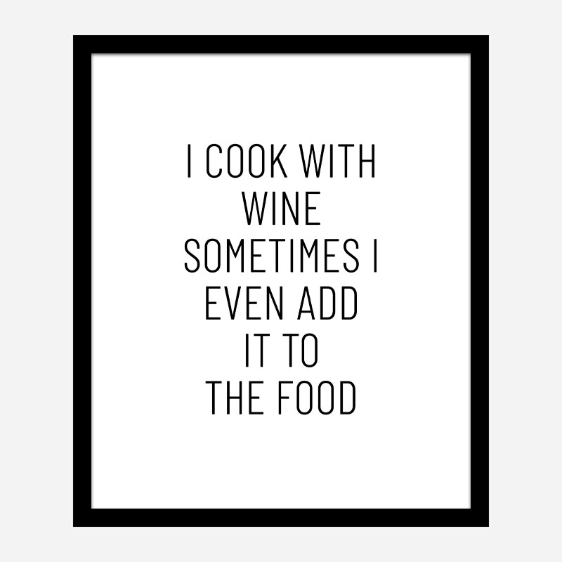 I Cook With Wine Art Print