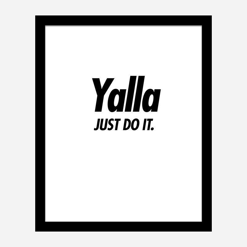 Yalla Just Do It Art Print