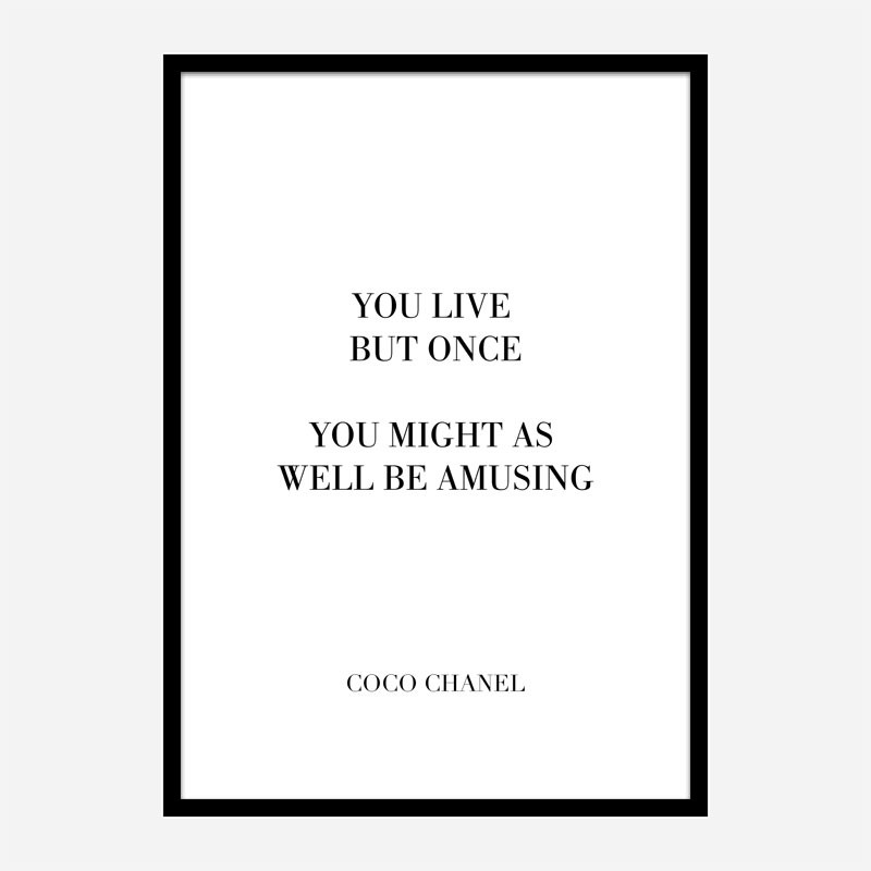 Coco Chanel You Live But Once Quote Art Print