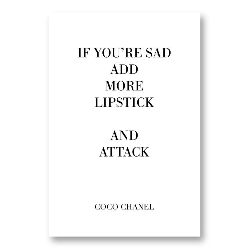 Coco Chanel Add More Lipstick Quote Art Print