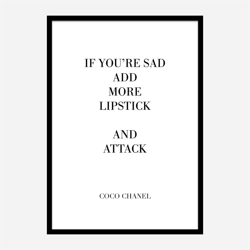 Coco Chanel Add More Lipstick Quote Art Print
